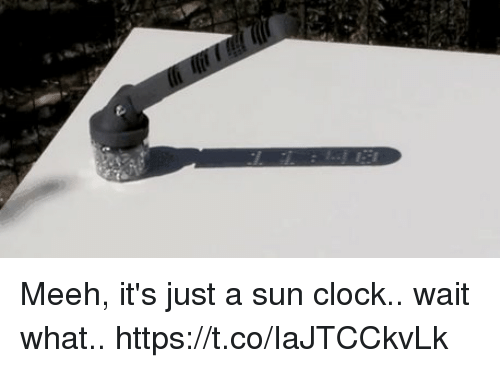 Clock, Sun, and What: Meeh, it's just a sun clock.. wait what.. https://t.co/IaJTCCkvLk