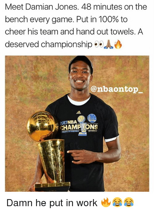 hand outs: Meet Damian Jones. 48 minutes on the  bench every game. Put in 100% to  cheer his team and hand out towels. A  deserved championship JM  onbaontop_  CHAMP ONS Damn he put in work 🔥😂😂