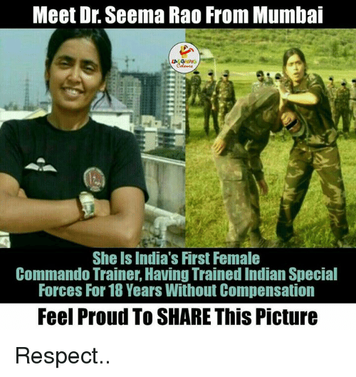 Respect, India, and Pictures: Meet Dr. Seema Rao From Mumbai  LA  She is India's First Female  Commando Trainer,Having Trained Indian Special  Forces For 18 Years Without Compensation  Feel Proud To SHAREThis Picture Respect..