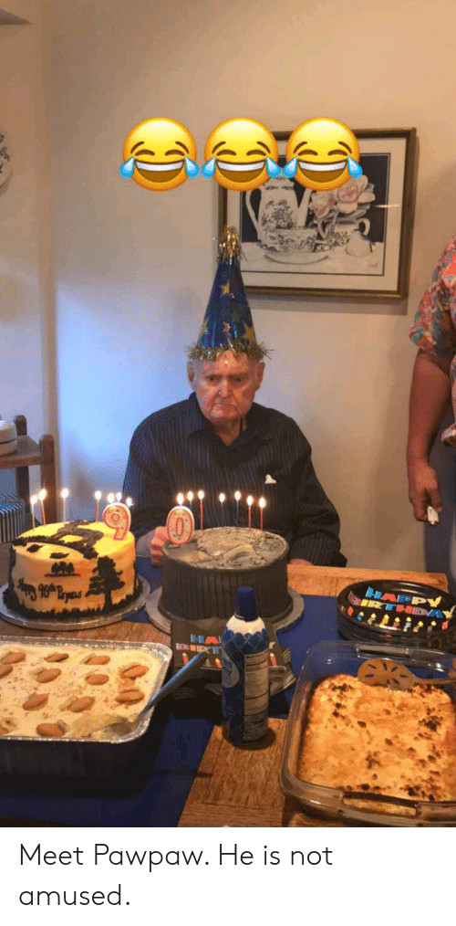Not Amused: Meet Pawpaw. He is not amused.
