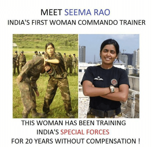 commandos: MEET  SEEMA RAO  INDIA'S FIRST WOMAN COMMANDO TRAINER  THIS WOMAN HAS BEEN TRAINING  INDIA'S SPECIAL FORCES  FOR 20 YEARS WITHOUT COMPENSATION