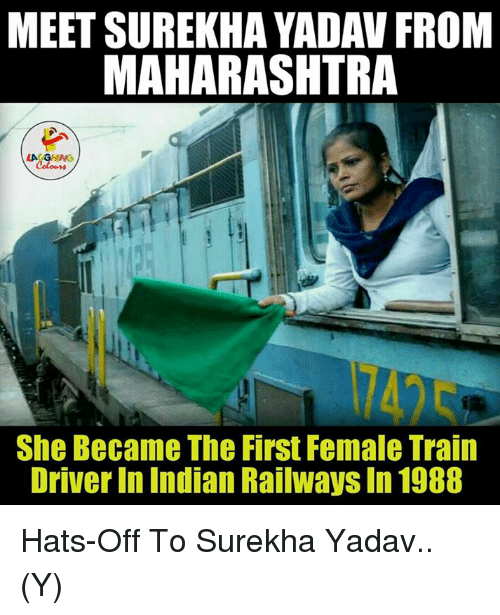 maharashtra: MEET SUREKHA YADAV FROM  MAHARASHTRA  LA GHNG  Colons  She Became The First Female Train  Driver in Indian Railways In 1988 Hats-Off To Surekha Yadav.. (Y)
