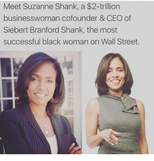 Memes, Streets, and Black: Meet Suzanne Shank, a $2-trillion  businesswoman cofounder & CEO of  Siebert Branford Shank, the most  successful black woman on Wall Street