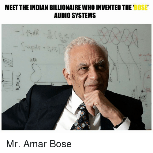 Memes, Indian, and 🤖: MEET THE INDIAN BILLIONAIRE WHO INVENTED THE  BOSE  AUDIO SYSTEMS  indi Mr. Amar Bose
