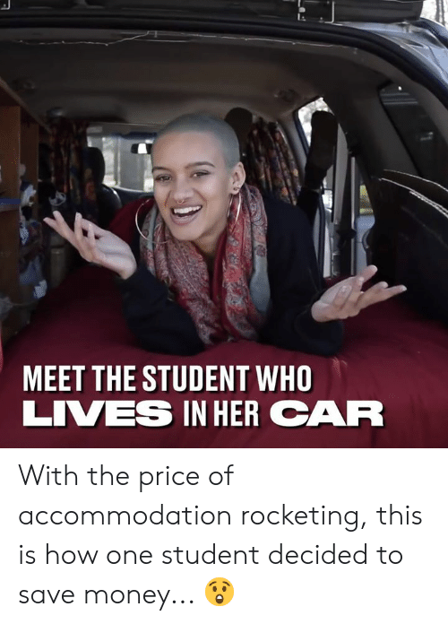Save Money: MEET THE STUDENT WHO  LIVES IN HERCAR With the price of accommodation rocketing, this is how one student decided to save money... 😲