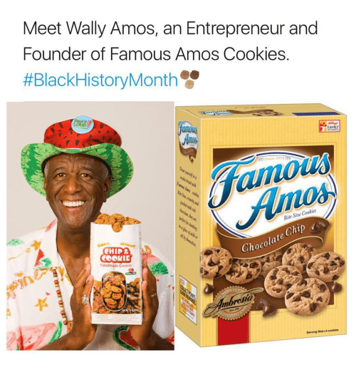 Cookies, Memes, and Black: Meet Wally Amos, an Entrepreneur and  Founder of Famous Amos Cookies.  #Black HistoryMonth  Cookies  Bite Siae Chip  hocolate CHID&  Handmade Cookies  Serving cookies