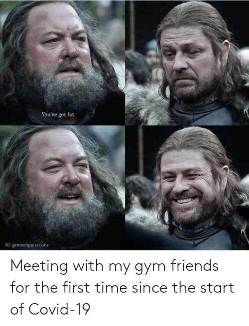 Gym: Meeting with my gym friends for the first time since the start of Covid-19