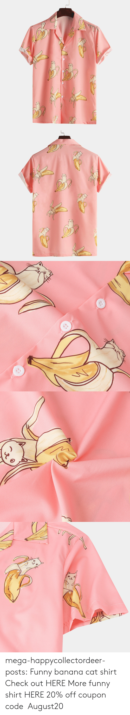 More Funny: mega-happycollectordeer-posts: Funny banana cat shirt Check out HERE More funny shirt HERE 20% off coupon code:August20