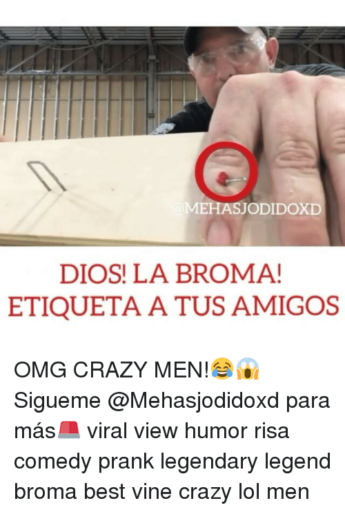 Memes, Prank, and Vine: MEHASJODIDOXD  DIOS! LA BROMA!  ETIQUETA A TUS AMIGOS OMG CRAZY MEN!😂😱 Sigueme @Mehasjodidoxd para más🚨 viral view humor risa comedy prank legendary legend broma best vine crazy lol men