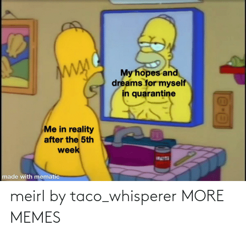 taco: meirl by taco_whisperer MORE MEMES