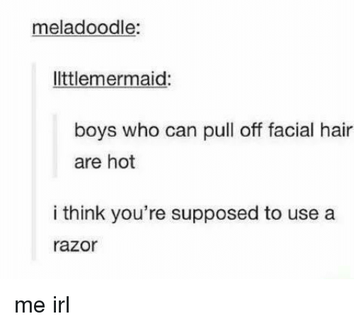 facial hair: meladoodle:  ltlemermaid  boys who can pull off facial hair  are hot  i think you're supposed to use a  razor me irl