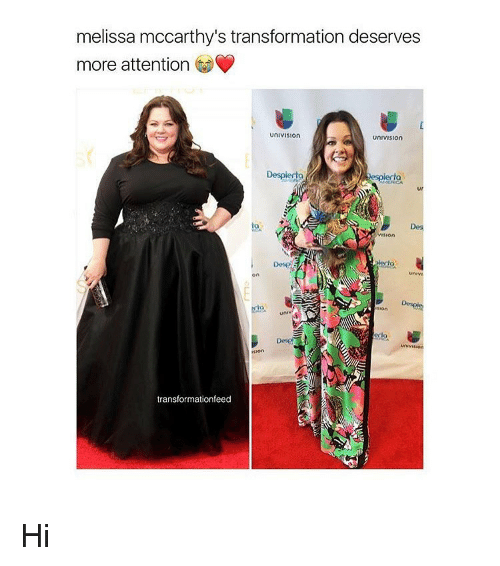 univision: melissa mccarthy's transformation deserves  more attention  unIVISIOn  unIVISIon  VISIon  Univ  On  uni  sion  transformation feed Hi