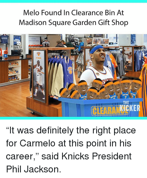 Melo Found In Clearance Bin At Madison Square Garden Gift Shop The I Kicker It Was Definitely