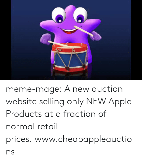 meme: meme-mage:    A new auction website selling only NEW Apple Products at a fraction of normal retail prices.www.cheapappleauctions