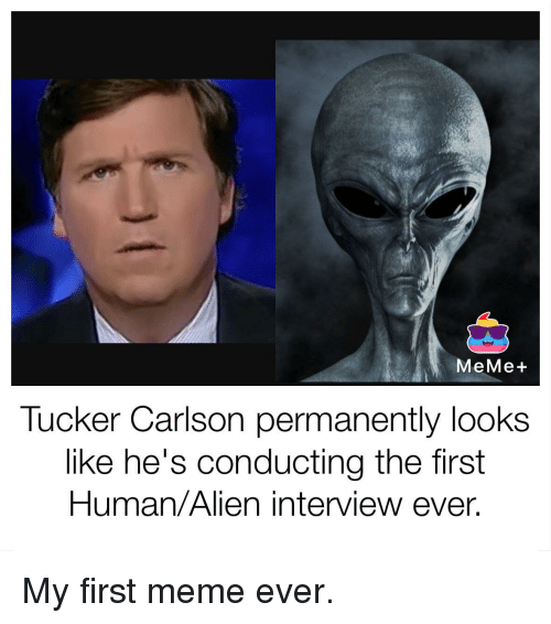 meme tucker carlson permanently looks like hes conducting the first 19591707 🅱 25 best memes about first meme ever first meme ever memes
