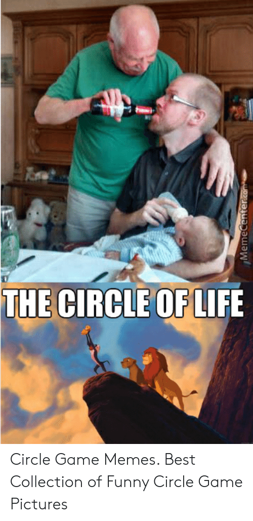 Circle Game Memes: Memecenter Circle Game Memes. Best Collection of Funny Circle Game Pictures