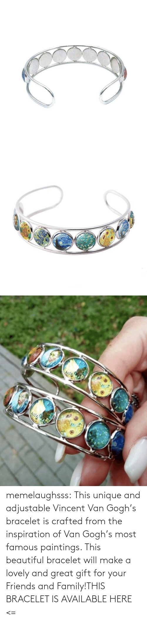 famous: memelaughsss:  This unique and adjustable Vincent Van Gogh's bracelet is crafted from the inspiration of Van Gogh's most famous paintings. This beautiful bracelet will make a lovely and great gift for your Friends and Family!THIS BRACELET IS AVAILABLE HERE <=