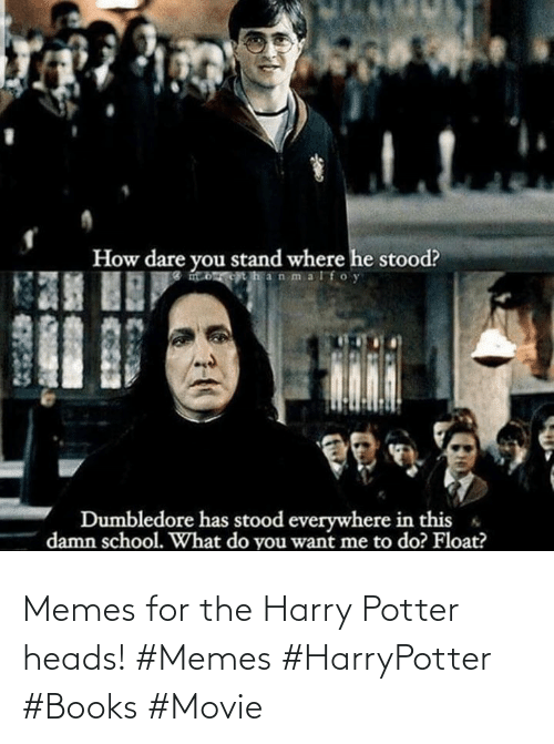 harry: Memes for the Harry Potter heads! #Memes #HarryPotter #Books #Movie