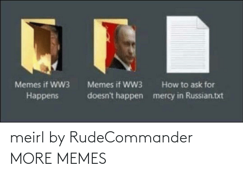 Mercy: Memes if WW3  Memes if WW3  How to ask for  doesn't happen  mercy in Russian.txt  Наppens meirl by RudeCommander MORE MEMES