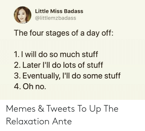 ante: Memes & Tweets To Up The Relaxation Ante