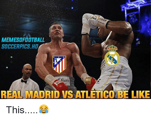 Be Like, Memes, and Real Madrid: MEMESOFOOTBALL  SOCCER PICS HD  REAL MADRID VS ATLETICO BE LIKE This.....😂
