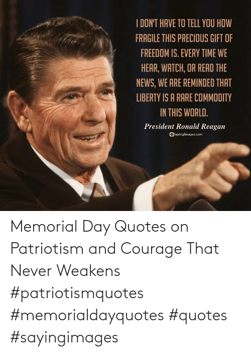 Memorial: Memorial Day Quotes on Patriotism and Courage That Never Weakens #patriotismquotes #memorialdayquotes #quotes #sayingimages