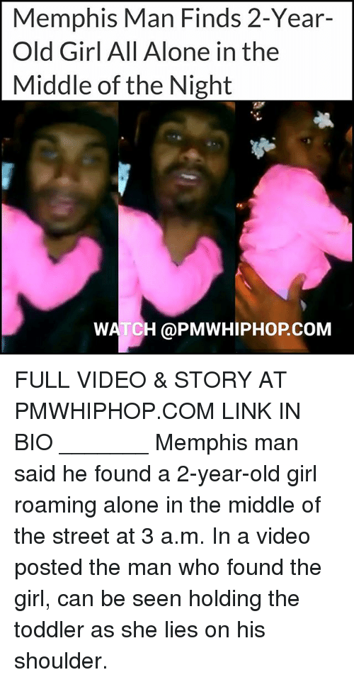the nights watch: Memphis Man Finds 2-Year  Old Girl All Alone in the  Middle of the Night  WATCH @PMWHIPHOP.COM FULL VIDEO & STORY AT PMWHIPHOP.COM LINK IN BIO _______ Memphis man said he found a 2-year-old girl roaming alone in the middle of the street at 3 a.m. In a video posted the man who found the girl, can be seen holding the toddler as she lies on his shoulder.