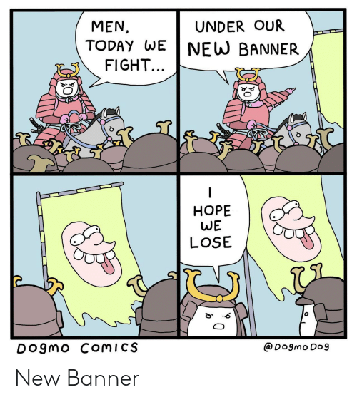 banner: MEN  UNDER OUR  TODAY WE  NEW BANNER  FIGHT...  |  НОРЕ  WE  LOSE  @DOgmo Do9  DO9MO ComiCS New Banner