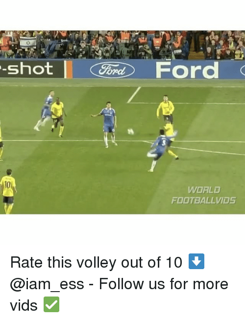Fords: MEND  -Shot  Ford  WORLD  FOOTBALLVIDS Rate this volley out of 10 ⬇️ @iam_ess - Follow us for more vids ✅