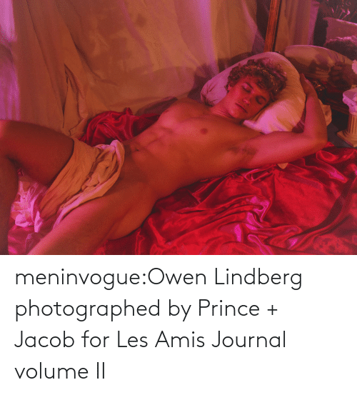 jacob: meninvogue:Owen Lindberg photographed by Prince + Jacob for Les Amis Journal volume II