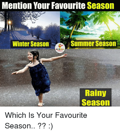 my favourite season winter in india Free essays on essay on my favourite season rainy season in marathi language india it is one of the frogs are bundantly found during rainy season during winter they are buried into the mud and at the return of 1860 words 8 pages.