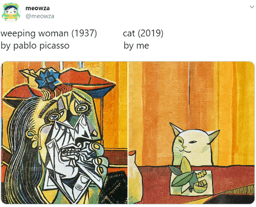 pablo: meowza  @meowza  weeping woman (1937)  by pablo picasso  cat (2019)  by me