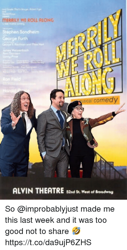 broadway: MERRILY WE ROLL RLONG  Stephen Sondheim  George Furth  usi  cal comedy  ALVIN THEATRE s2nd St. West of Broadway So @improbablyjust made me this last week and it was too good not to share 🤣 https://t.co/da9ujP6ZHS