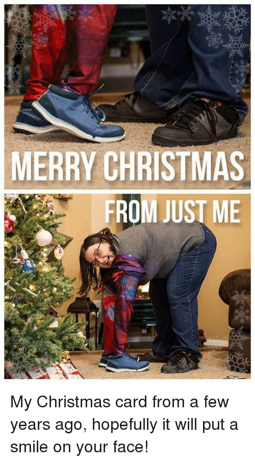 christmas-card: MERRY CHRISTMAS  FROM JUST ME My Christmas card from a few years ago, hopefully it will put a smile on your face!