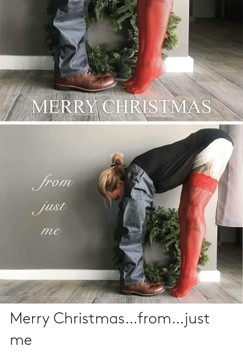 just me: MERRY CHRISTMAS  from  just Merry Christmas…from…just me