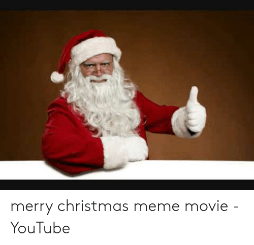 merry christmas meme: merry christmas meme movie - YouTube