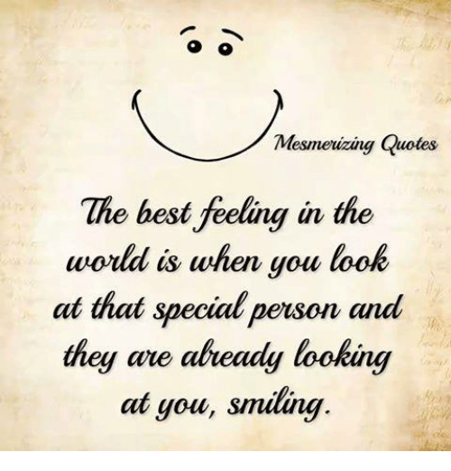 Inspirational Quotes For Special Person: Mesmeizing Quotes Mesneizanu Uotes The Best Feeling In The