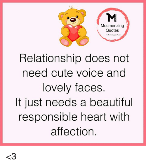 Beautiful, Cute, and Memes: Mesmerizing  Quotes  Relationship does not  need cute voice and  lovely faces  It just needs a beautiful  responsible heart with  affection <3