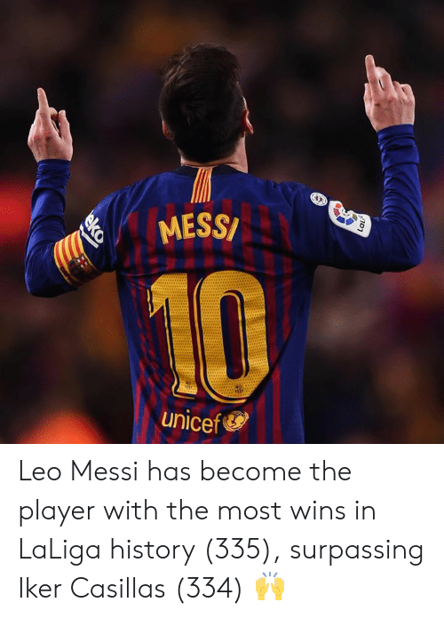 Laliga: MESS/  unicef Leo Messi has become the player with the most wins in LaLiga history (335), surpassing Iker Casillas (334) 🙌