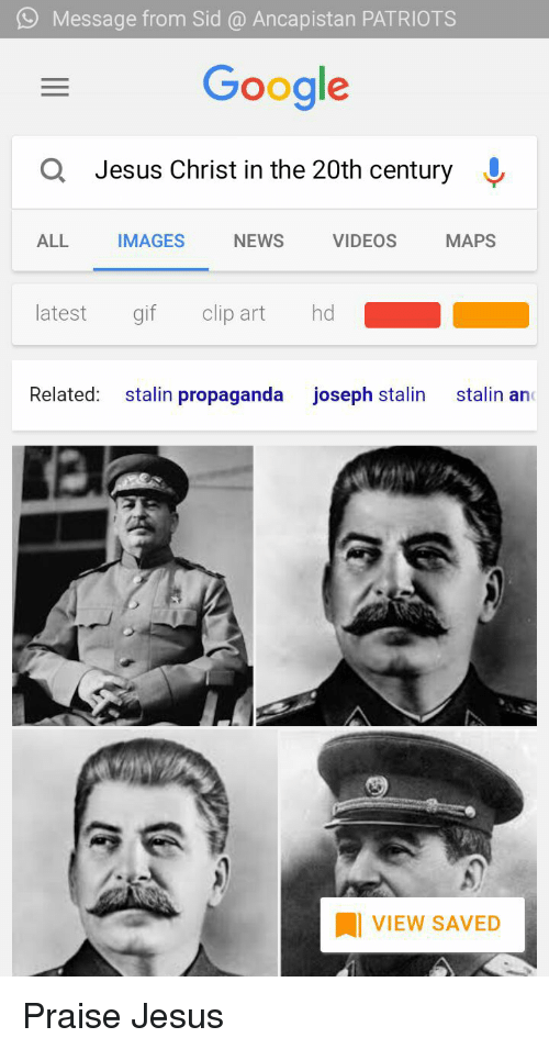 Stalinator: Message from Sid @ Ancapistan PATRIOTS  Google  Q  Jesus Christ in the 20th century  ALL  IMAGES  NEWS  VIDEOS  MAPS  latest gif clip art hd  Related: stalin propaganda joseph stalin stalin and  VIEW SAVED