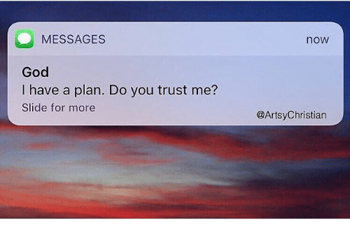 Messages god have a plan do you trust me slide for more for Plan me
