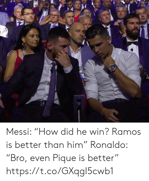 """Messi: Messi: """"How did he win? Ramos is better than him""""  Ronaldo: """"Bro, even Pique is better"""" https://t.co/GXqgI5cwb1"""