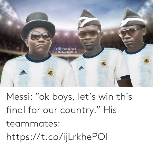 """Messi: Messi: """"ok boys, let's win this final for our country.""""  His teammates: https://t.co/ijLrkhePOI"""