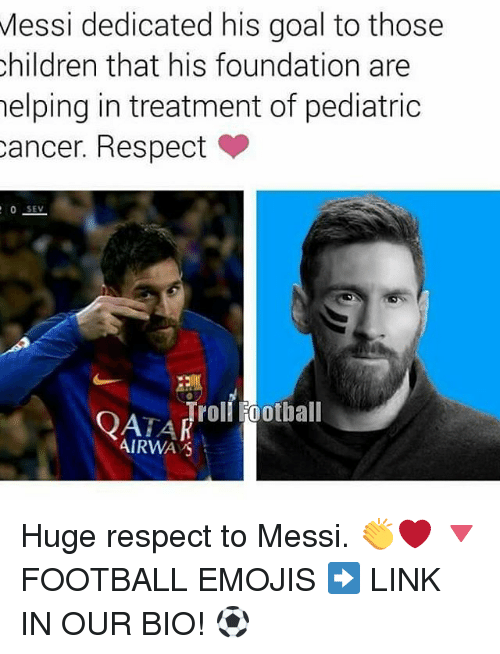 Children, Football, and Memes: Messi dedicated his goal to those  children that his foundation are  helping in treatment of pediatric  cancer. Respect  roll Football  QATA  AIRWA S Huge respect to Messi. 👏❤️ 🔻FOOTBALL EMOJIS ➡️ LINK IN OUR BIO! ⚽️