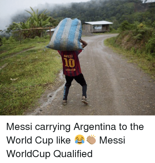 Memes, World Cup, and Argentina: MESSI  l0 Messi carrying Argentina to the World Cup like 😂👏🏽 Messi WorldCup Qualified