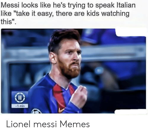 """Lionel Messi Memes: Messi looks like he's trying to speak Italian  like """"take it easy, there are kids watching  this""""  -1 min Lionel messi Memes"""