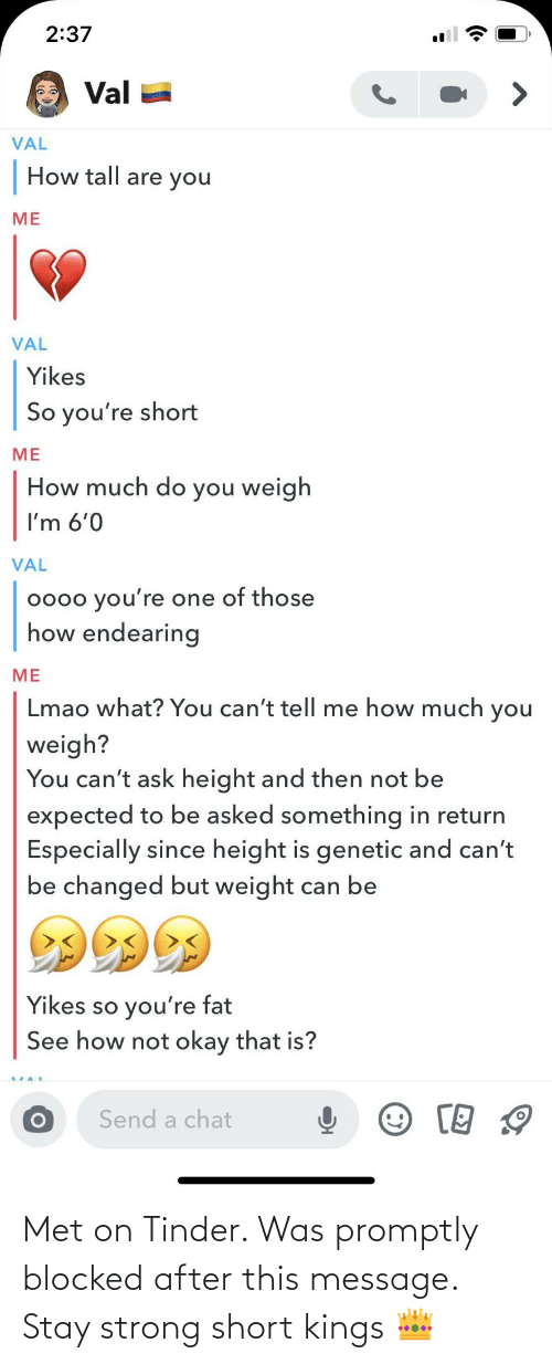 short: Met on Tinder. Was promptly blocked after this message. Stay strong short kings 👑