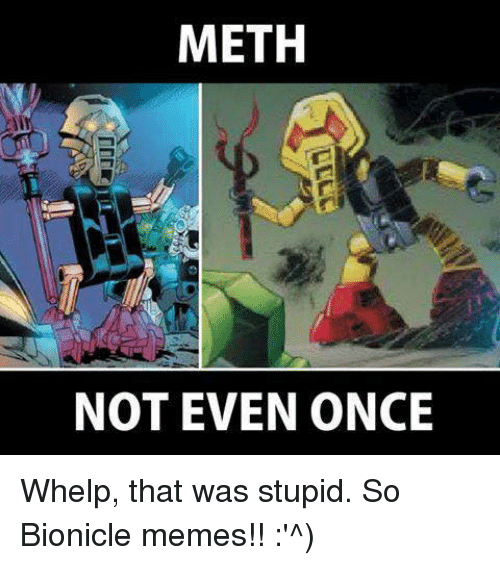 meth-not-even-once-whelp-that-was-stupid