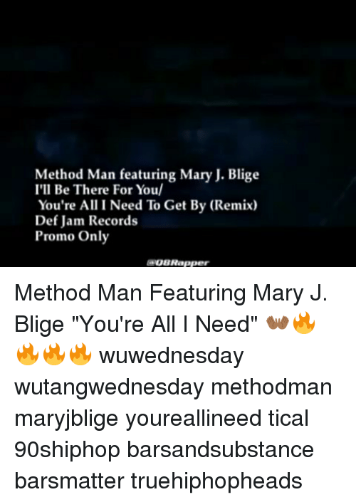 Method Man Featuring Mary J. Blige - I'll Be There For You - You're All I Need To Get By