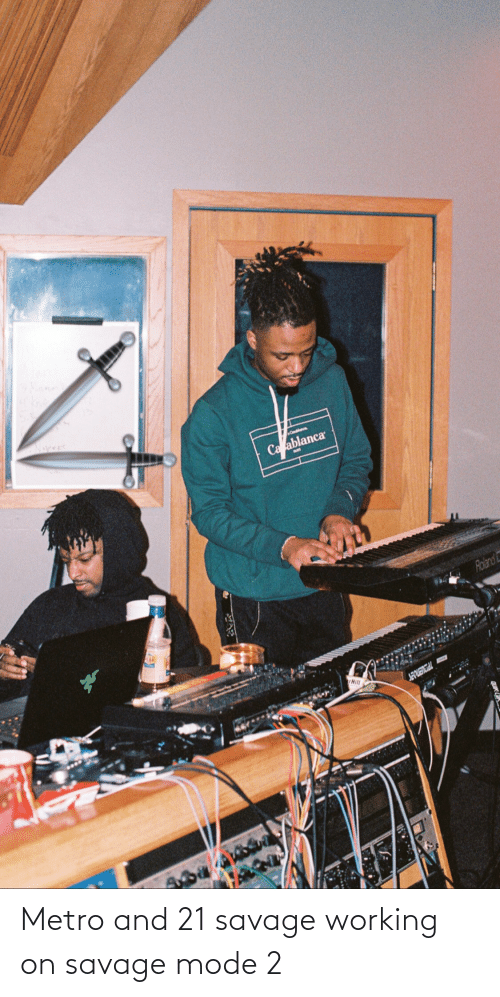 21 Savage: Metro and 21 savage working on savage mode 2